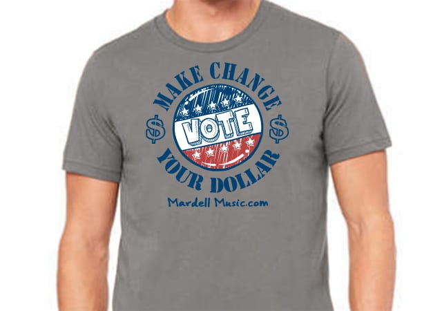 Make Change - Vote Your Dollar Tee-Shirt for sale